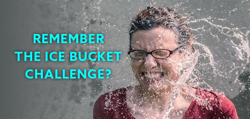 Remember the Ice Bucket Challenge? - Zest Care